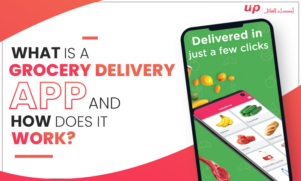 What is a Grocery Delivery App and How Does It Work.