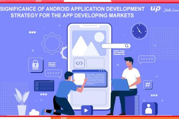 Significance of Android Application Development Strategy for the App Developing Markets