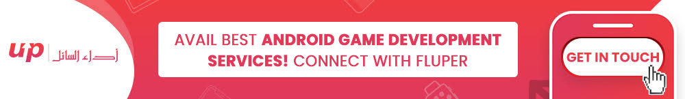 Avail best Android Game Development services! Connect with Fluper-CTA1