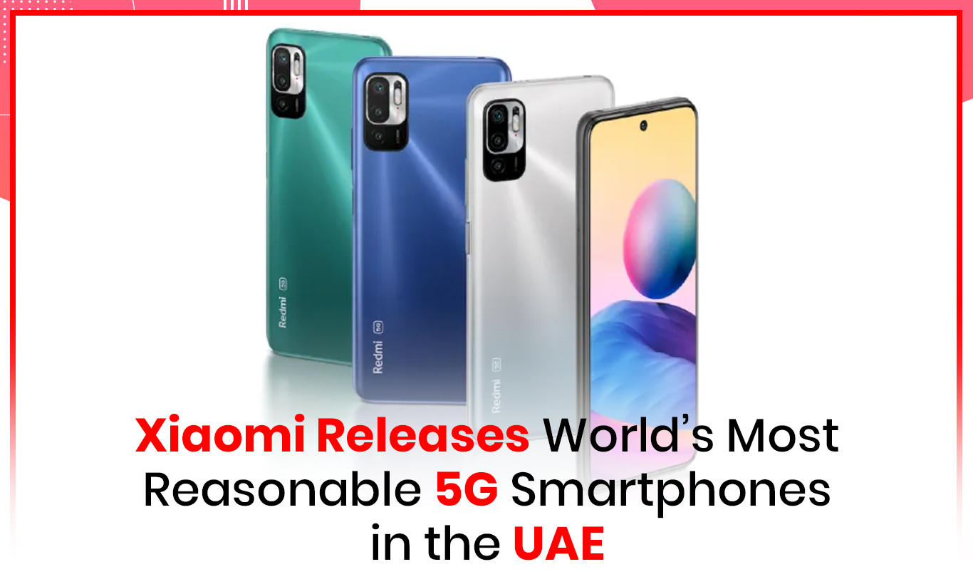 Xiaomi Releases World's Most Reasonable 5G Smartphones in the UAE