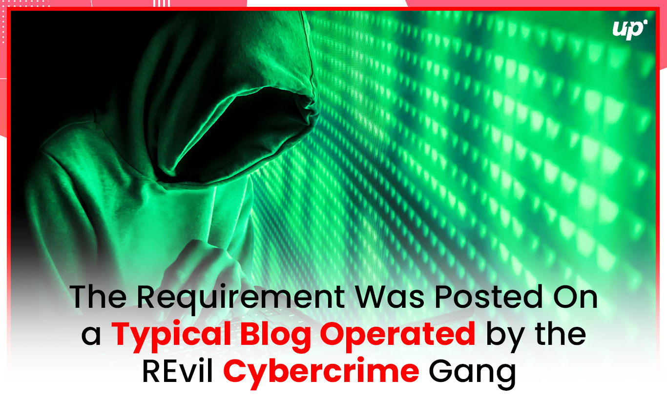 The Requirement Was Posted On a Typical Blog Operated by the REvil Cybercrime Gang